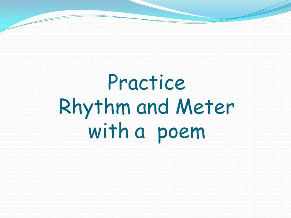 Practice Rhythm and Meter with a poem