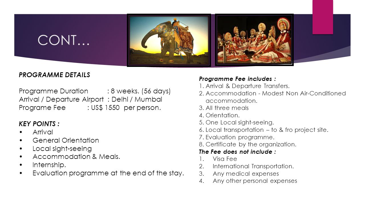 CONT… PROGRAMME DETAILS Programme Duration : 8 weeks. (56 days)