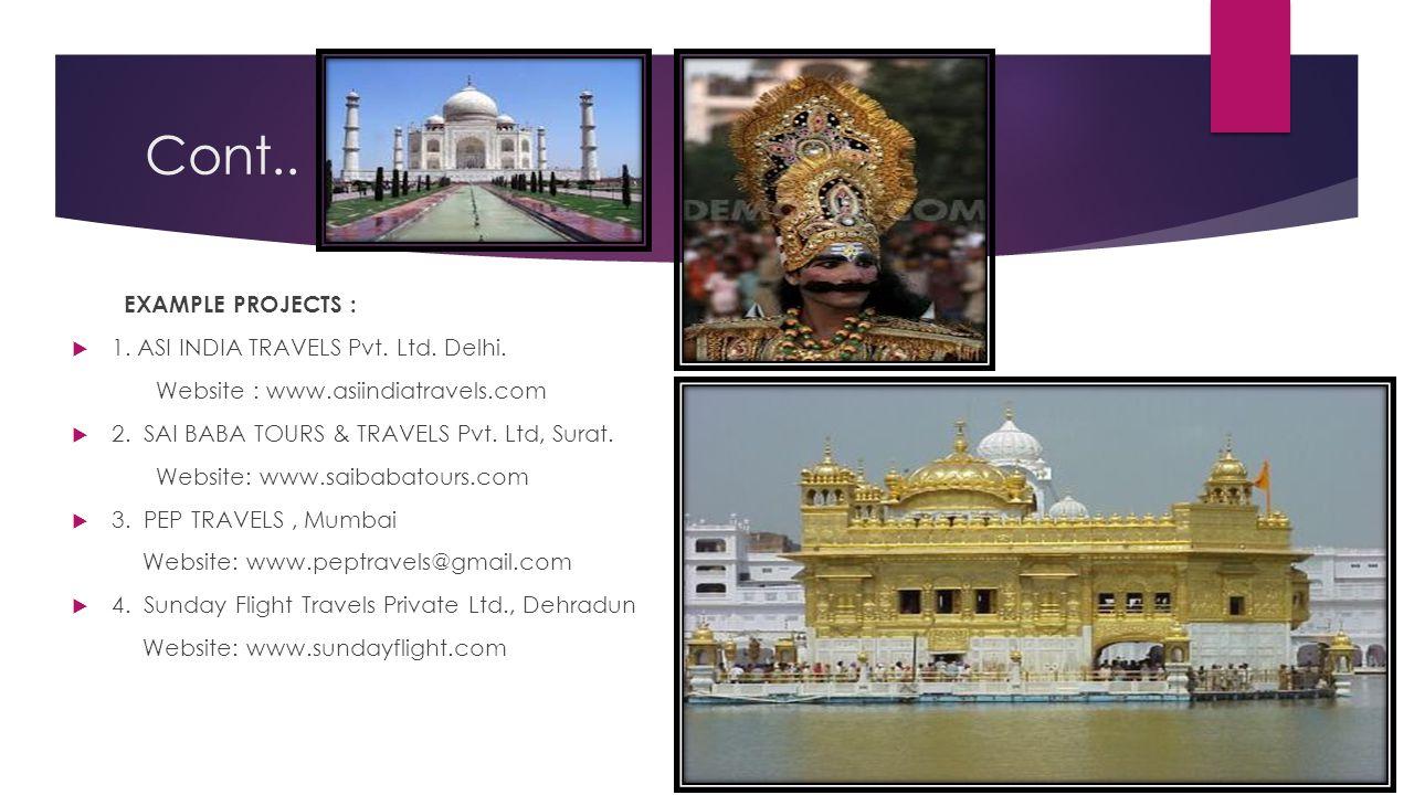 Cont.. EXAMPLE PROJECTS : 1. ASI INDIA TRAVELS Pvt. Ltd. Delhi.