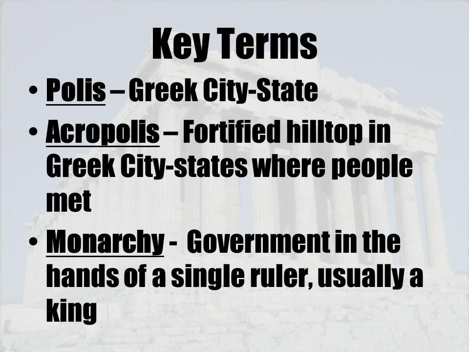Key Terms Polis – Greek City-State