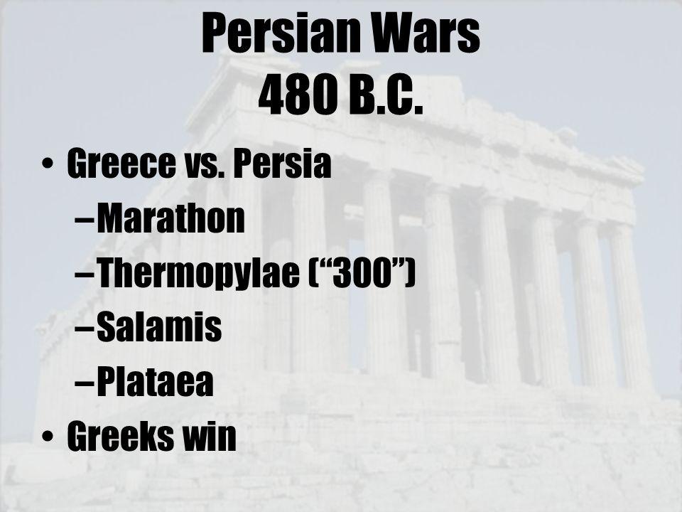 Persian Wars 480 B.C. Greece vs. Persia Marathon Thermopylae ( 300 )