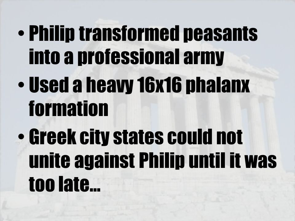 Philip transformed peasants into a professional army