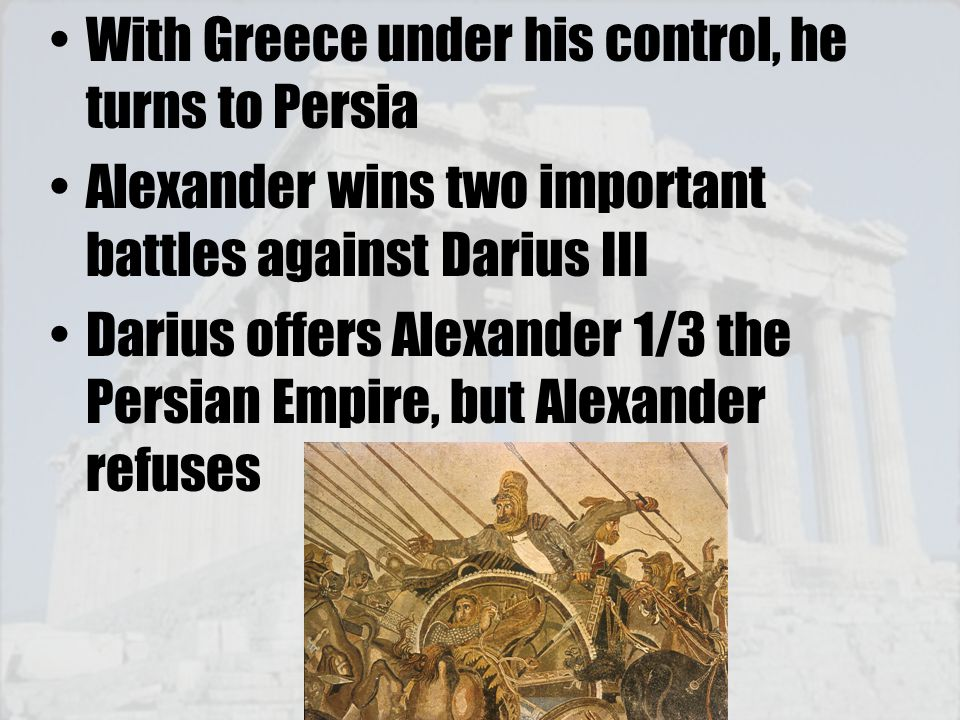 With Greece under his control, he turns to Persia