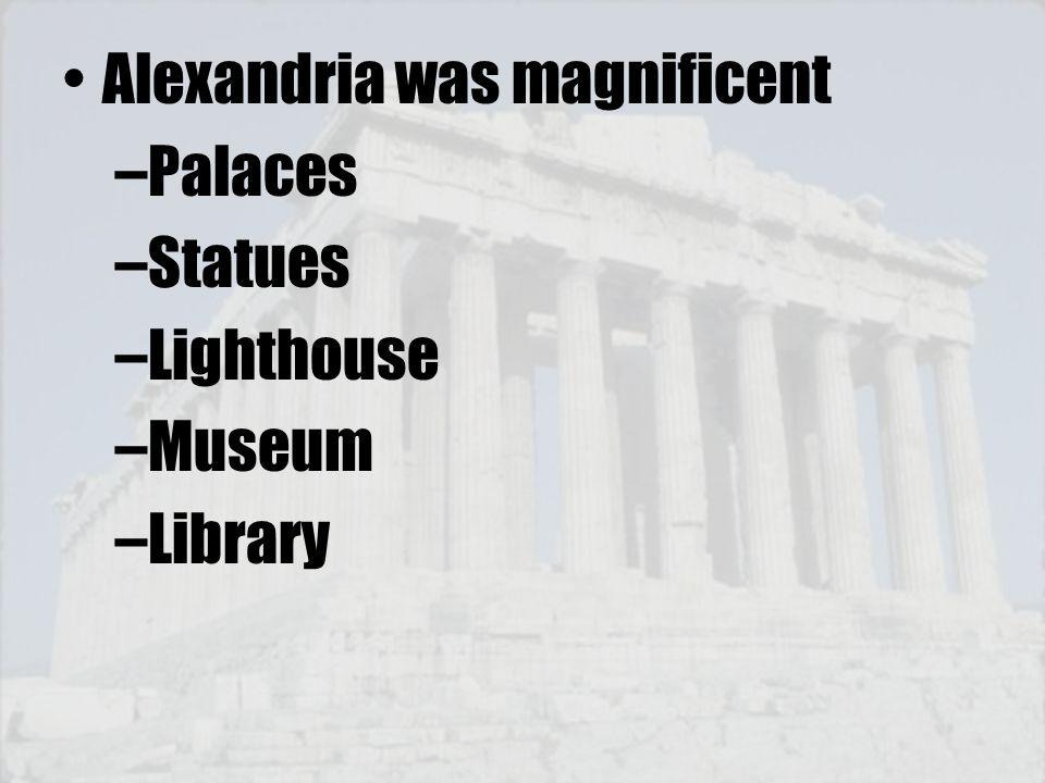 Alexandria was magnificent