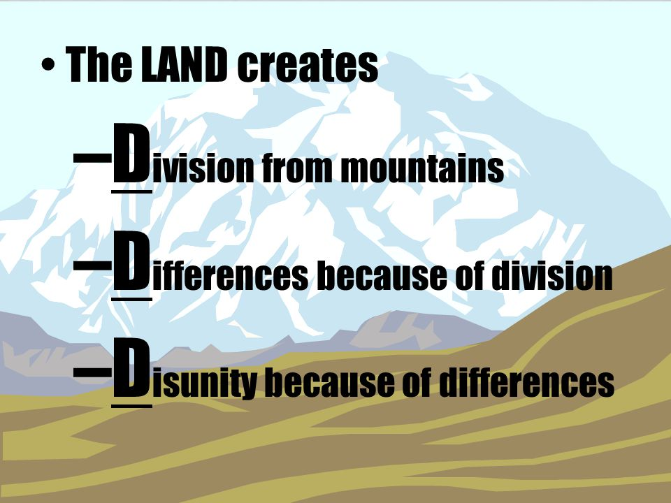 Division from mountains Differences because of division