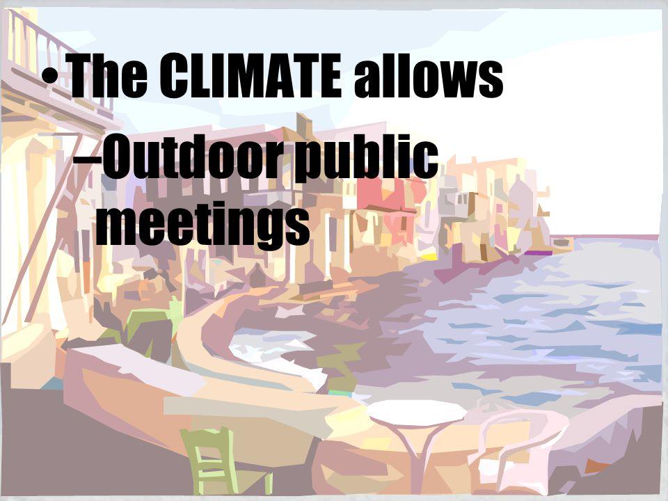 The CLIMATE allows Outdoor public meetings