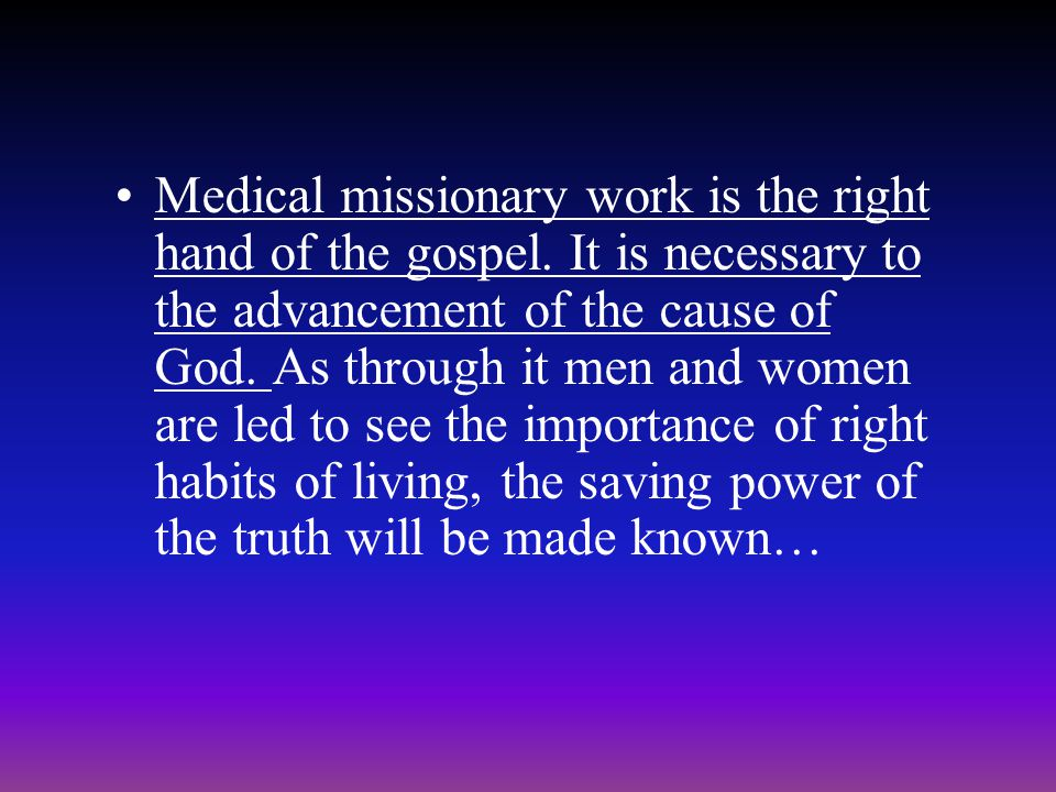 Medical missionary work is the right hand of the gospel