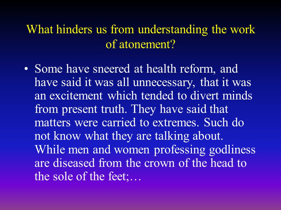 What hinders us from understanding the work of atonement