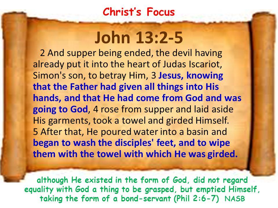 Christ's Focus John 13:2-5.
