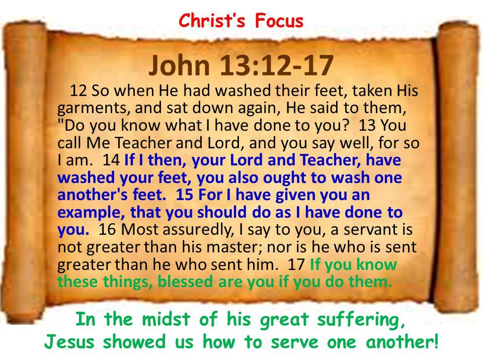 Christ's Focus John 13:12-17.