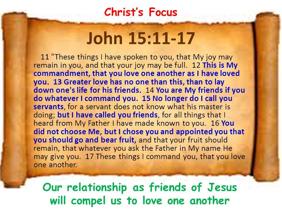 Christ's Focus John 15:11-17.
