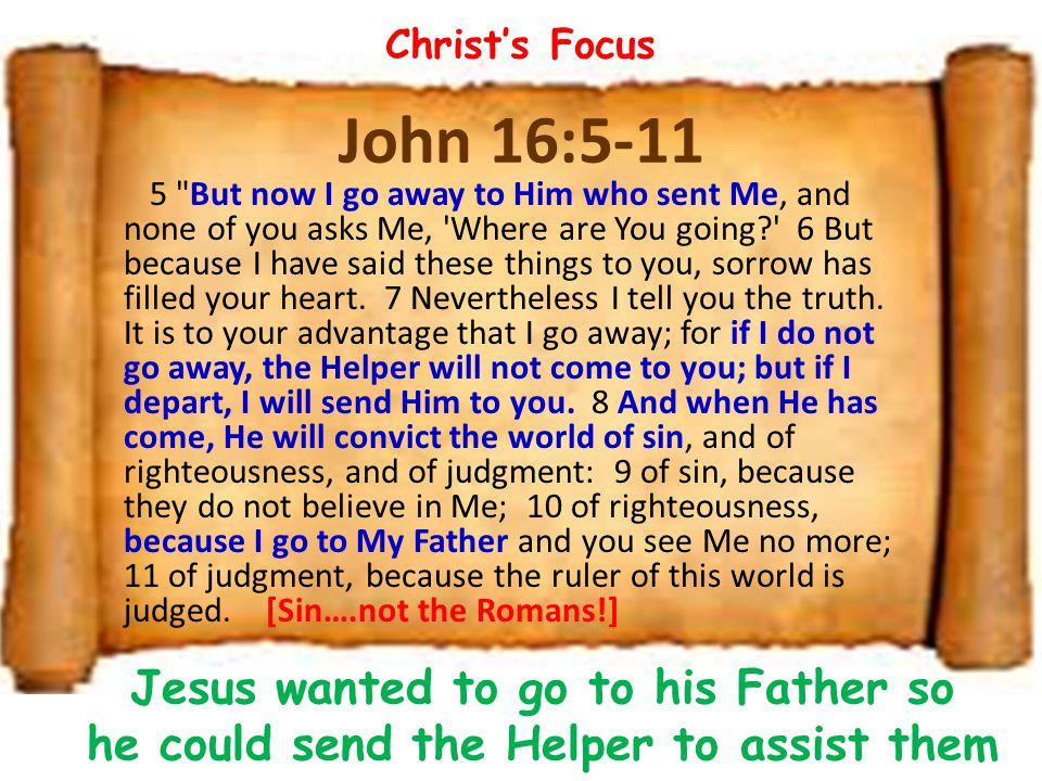 Christ's Focus John 16:5-11.