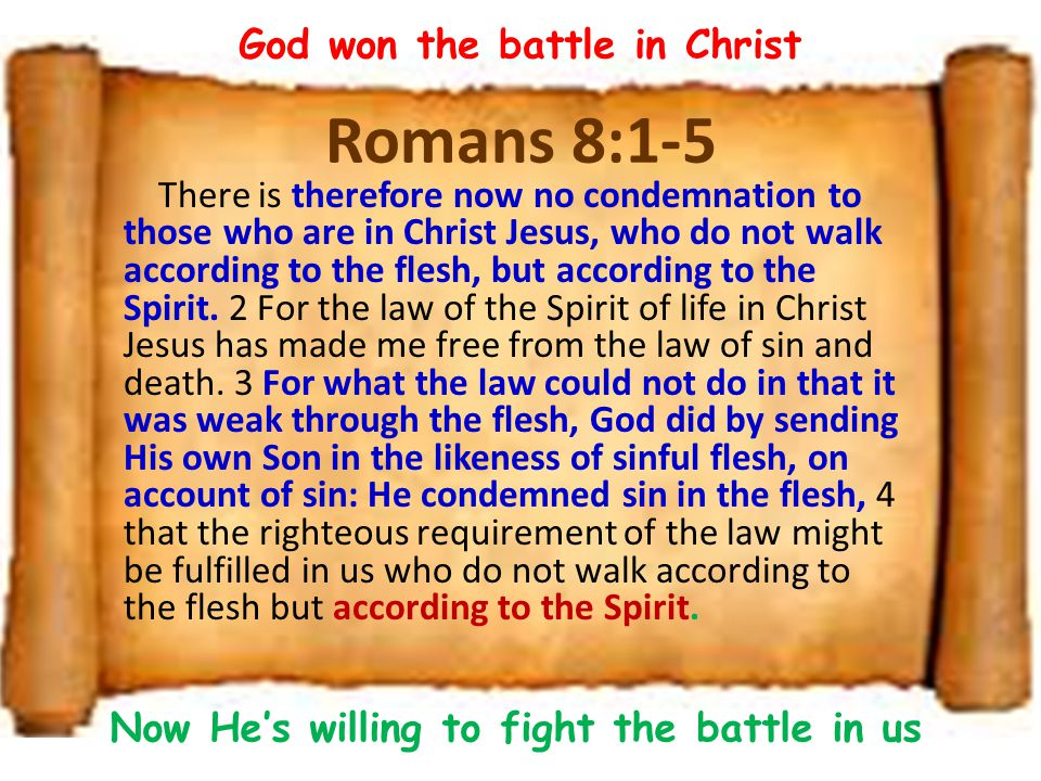 Romans 8:1-5 God won the battle in Christ