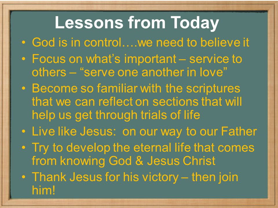 Lessons from Today God is in control….we need to believe it