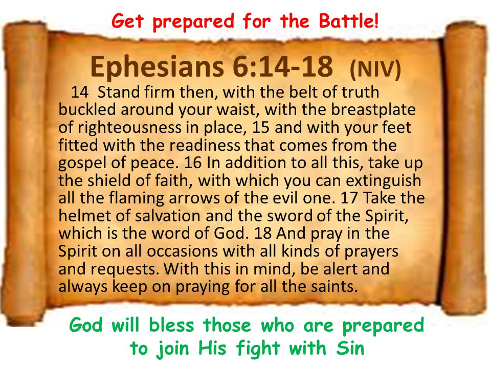 Ephesians 6:14-18 (NIV) Get prepared for the Battle!