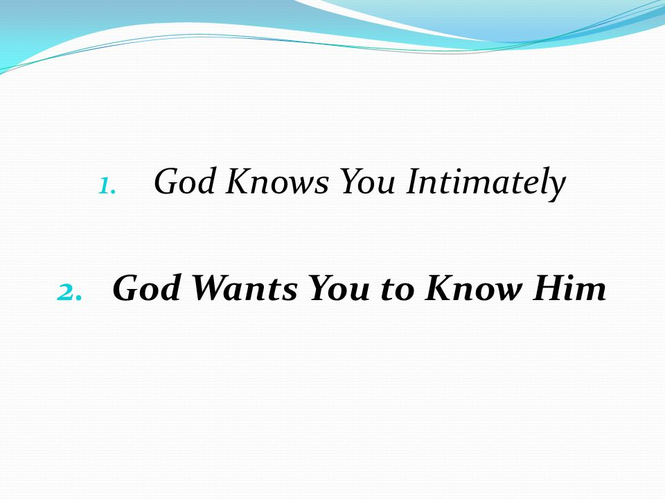 God Wants You to Know Him