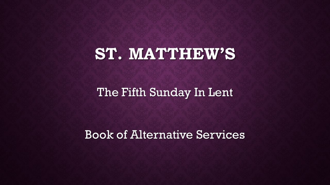 The Fifth Sunday In Lent Book of Alternative Services