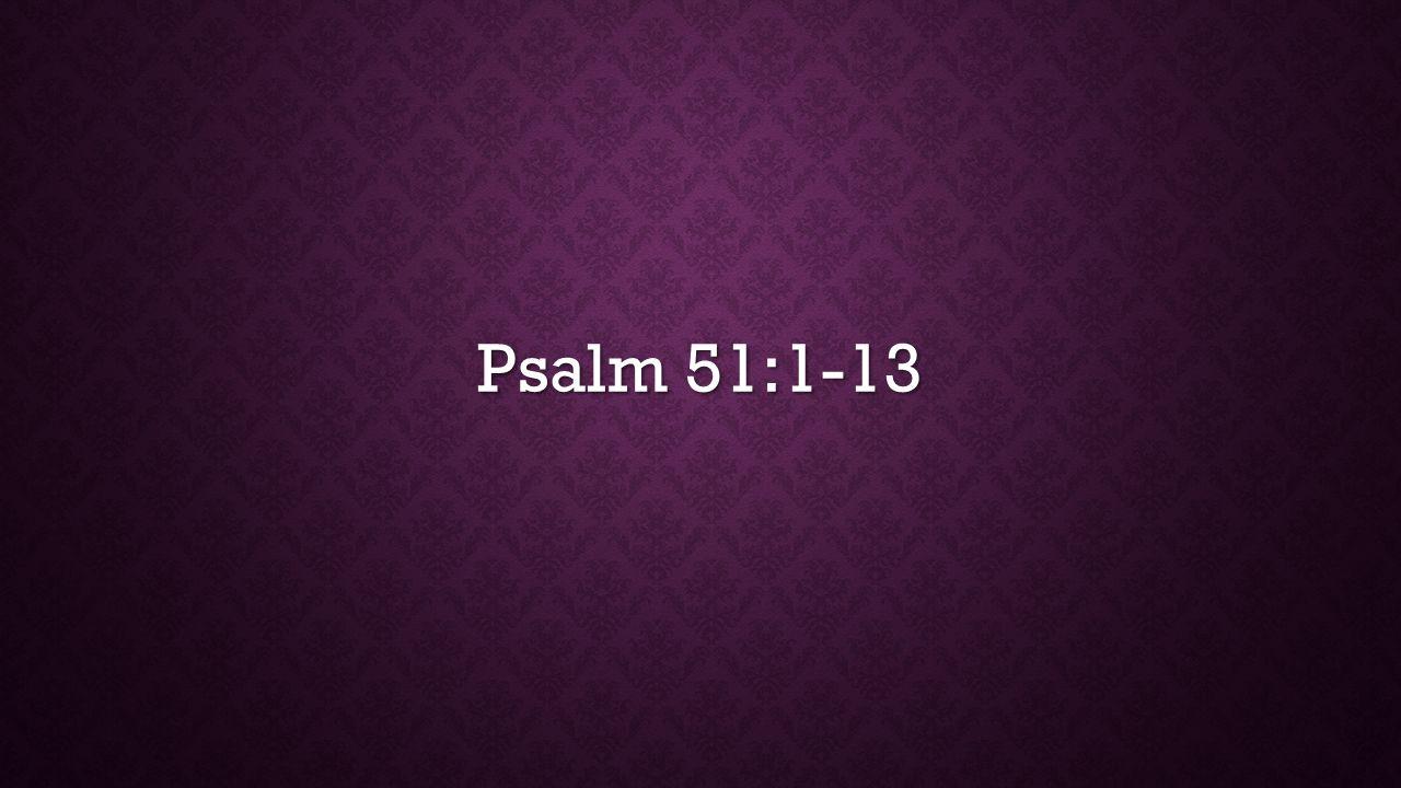 Psalm 51:1-13