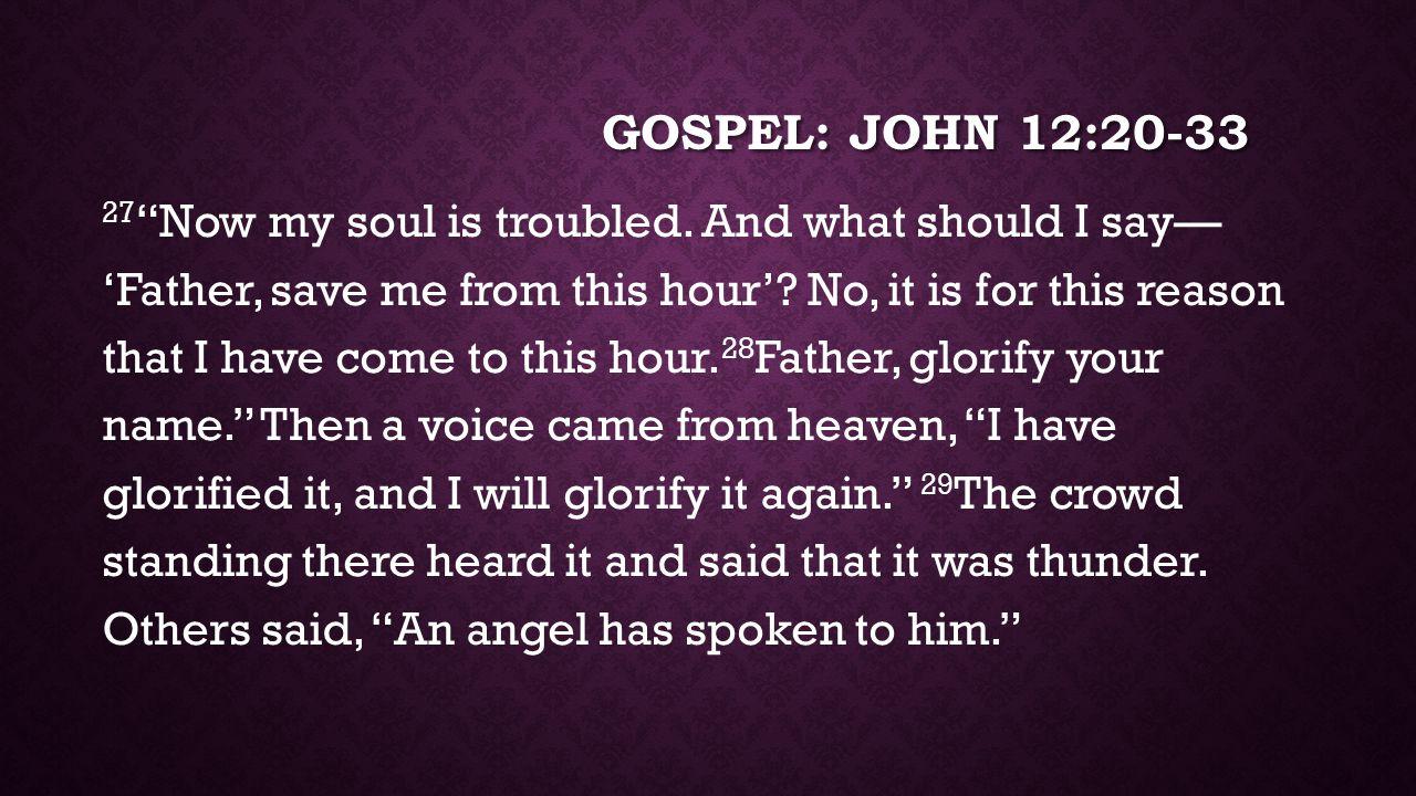 Gospel: JOHN 12:20-33