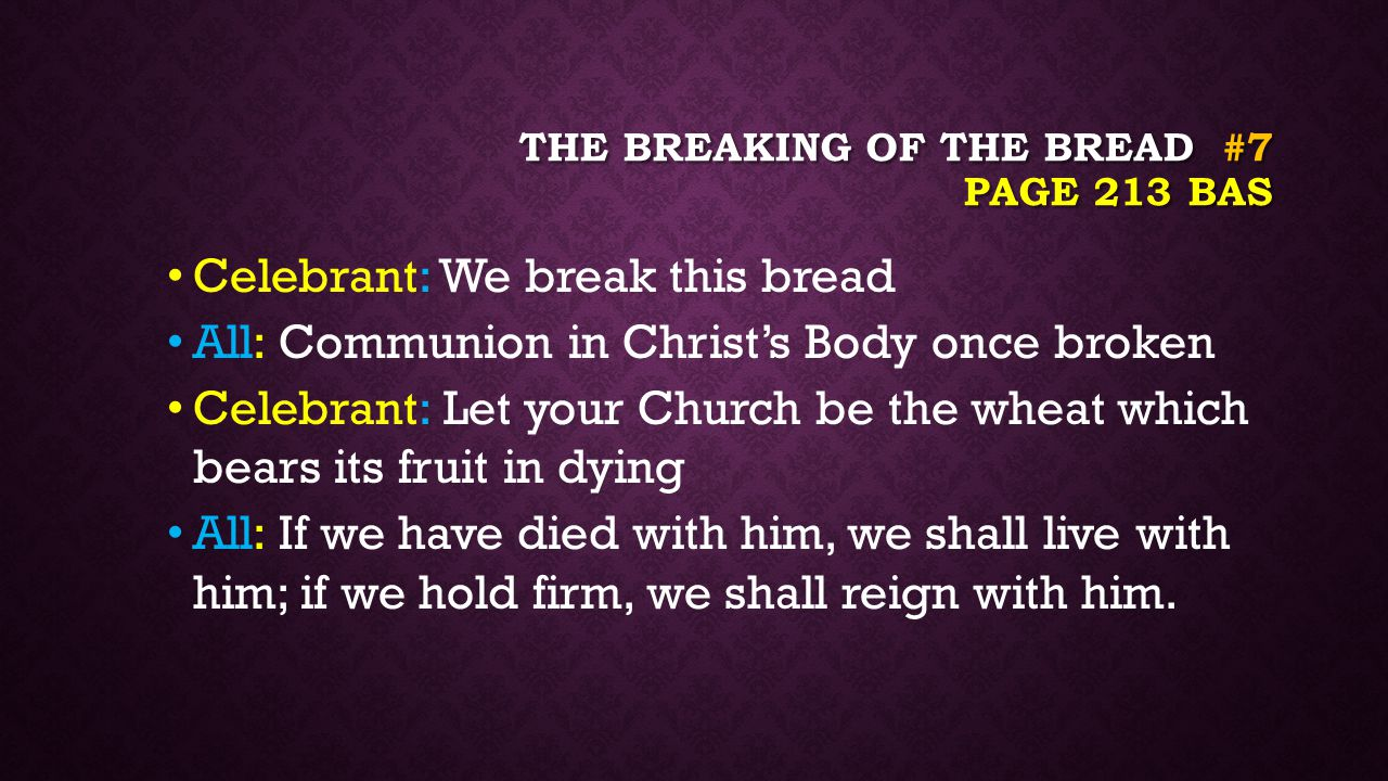 The breaking of the bread #7 page 213 BAS