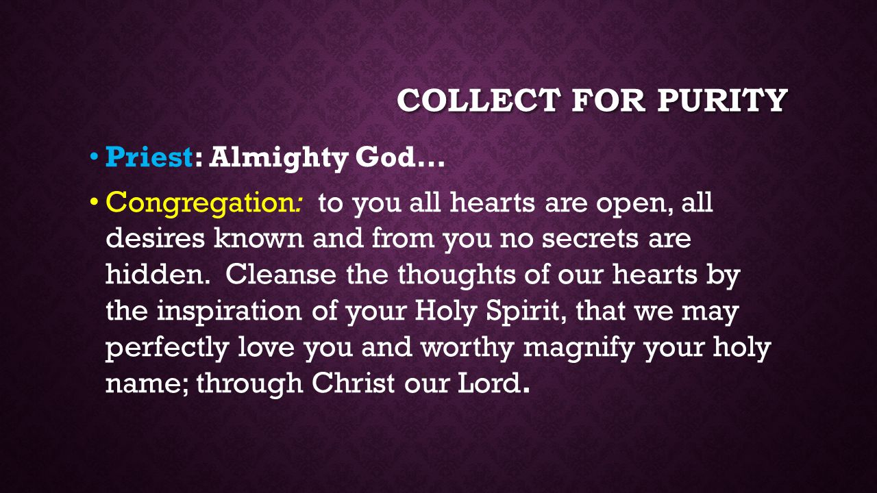 Collect For Purity Priest: Almighty God…