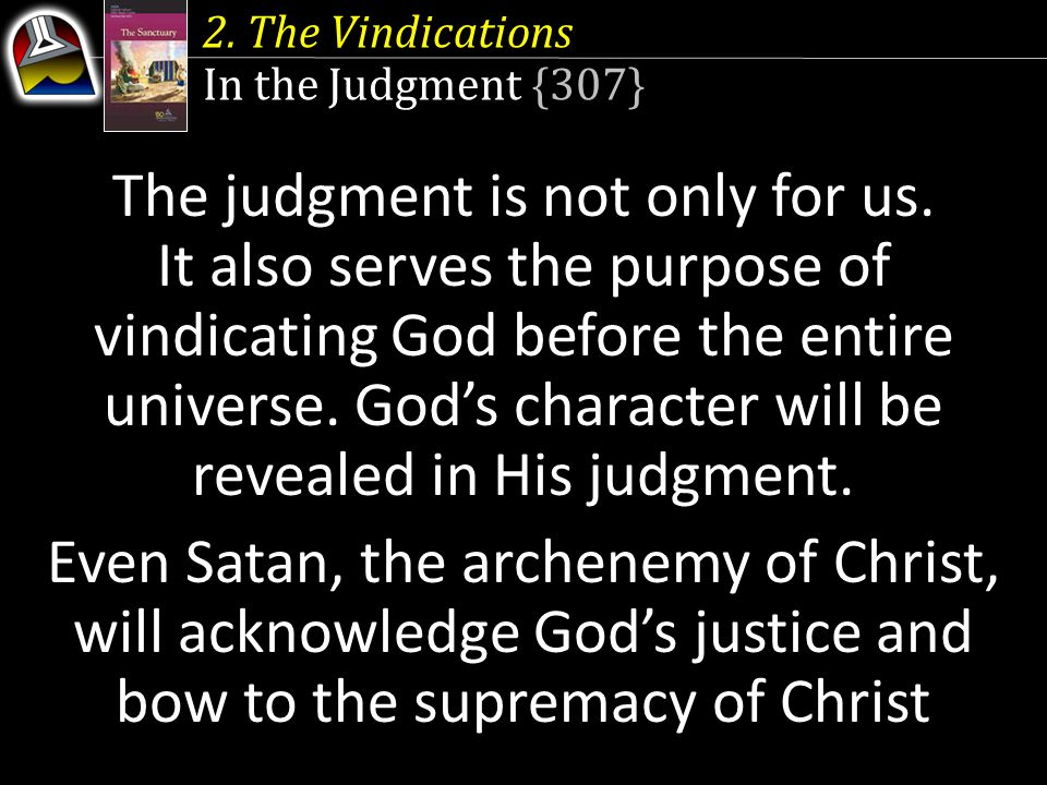 2. The Vindications In the Judgment {307}