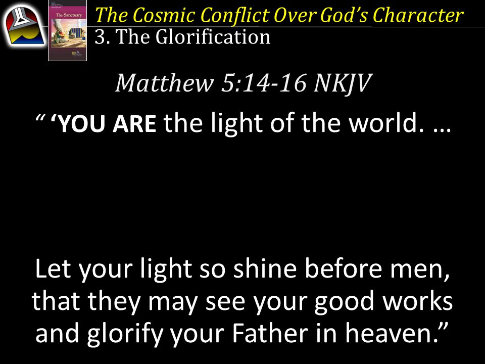 'YOU ARE the light of the world. …