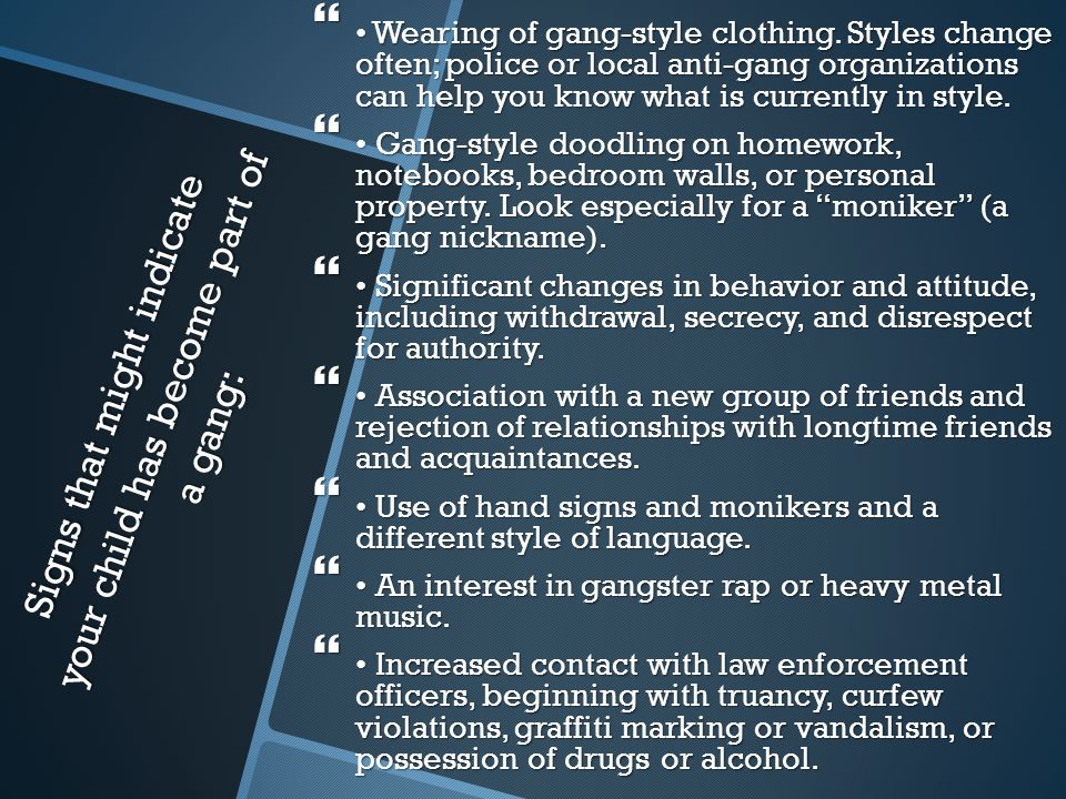 Signs that might indicate your child has become part of a gang: