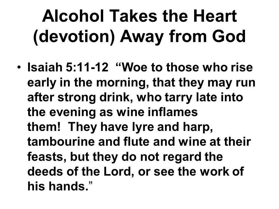 Alcohol Takes the Heart (devotion) Away from God