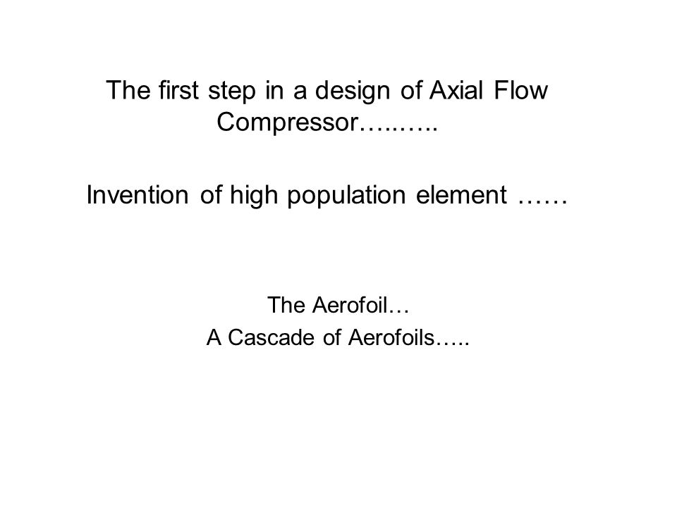The first step in a design of Axial Flow Compressor…..…..