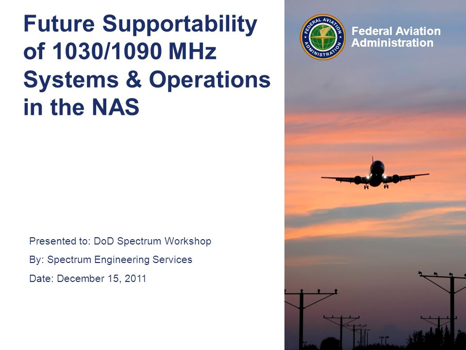 Future Supportability of 1030/1090 MHz Systems & Operations in the NAS