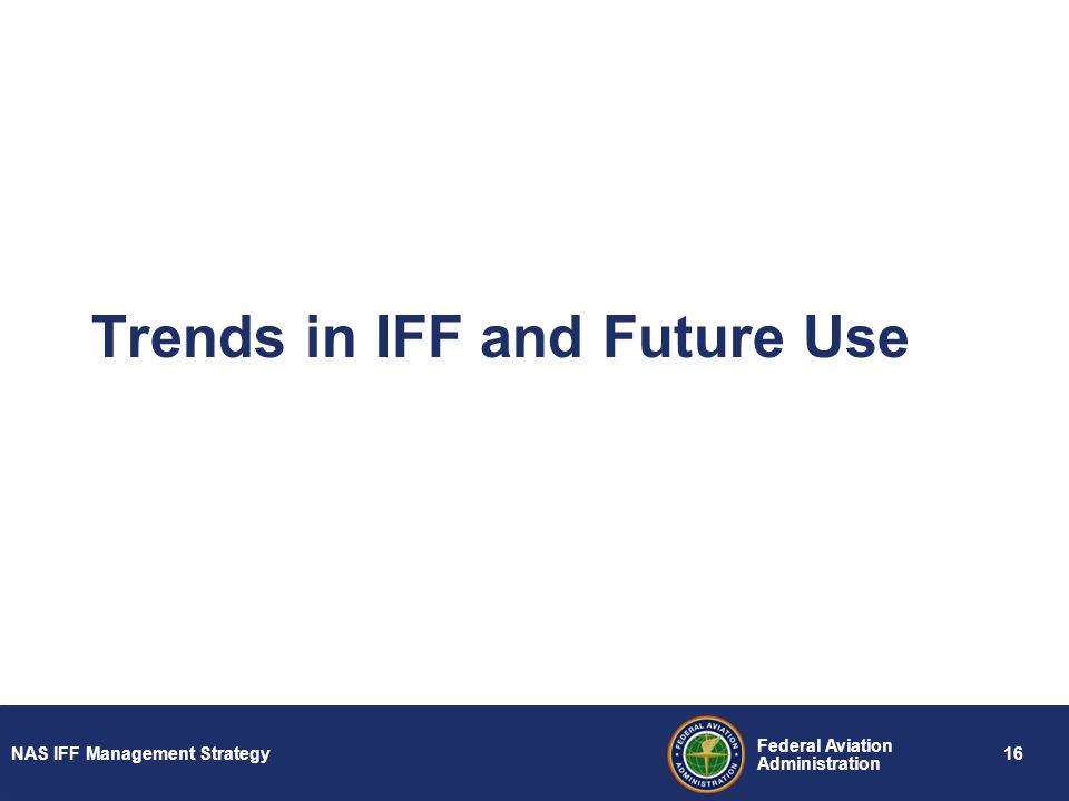 Trends in IFF and Future Use