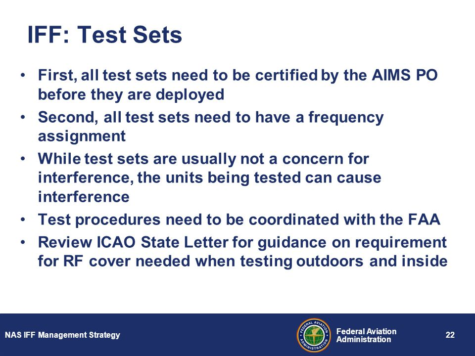 IFF: Test Sets First, all test sets need to be certified by the AIMS PO before they are deployed.