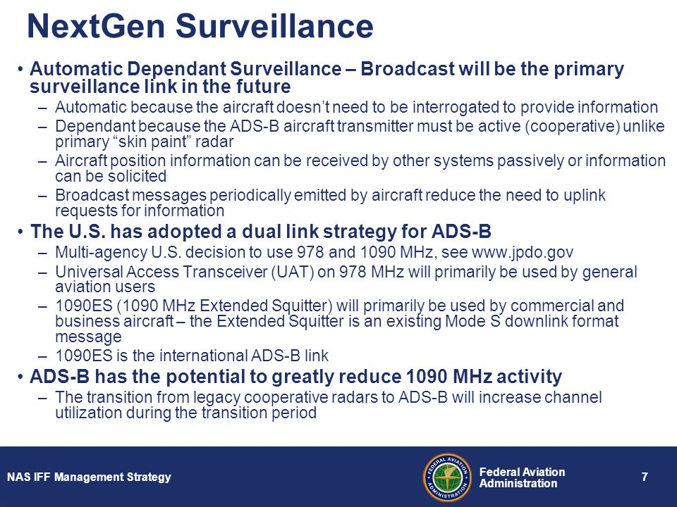 NextGen Surveillance Automatic Dependant Surveillance – Broadcast will be the primary surveillance link in the future.