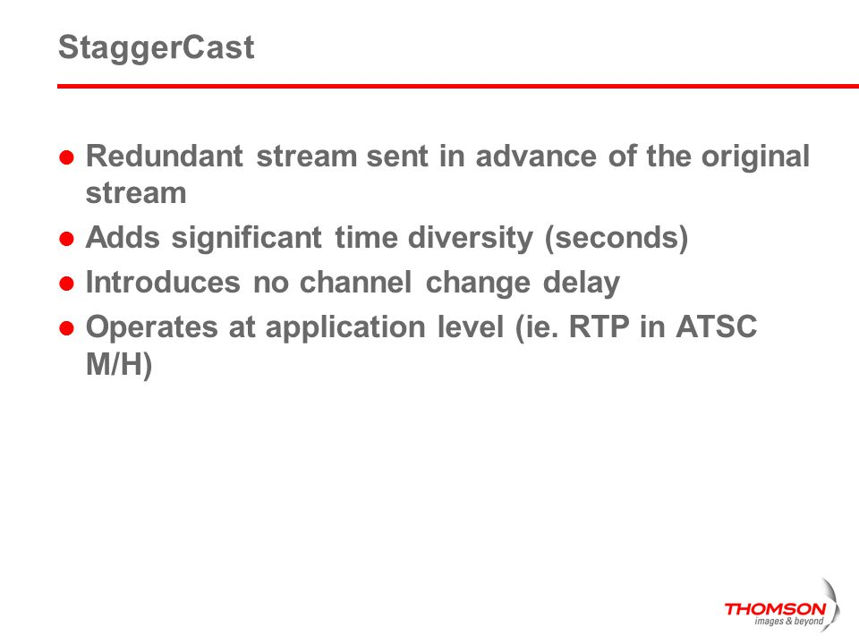 StaggerCast Redundant stream sent in advance of the original stream