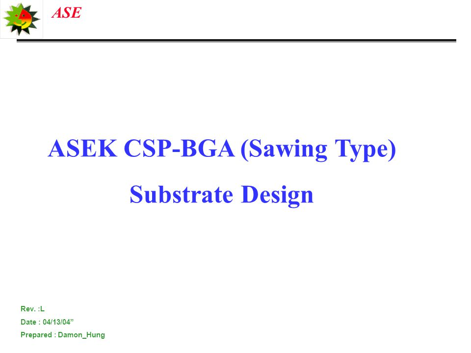 ASEK CSP-BGA (Sawing Type)