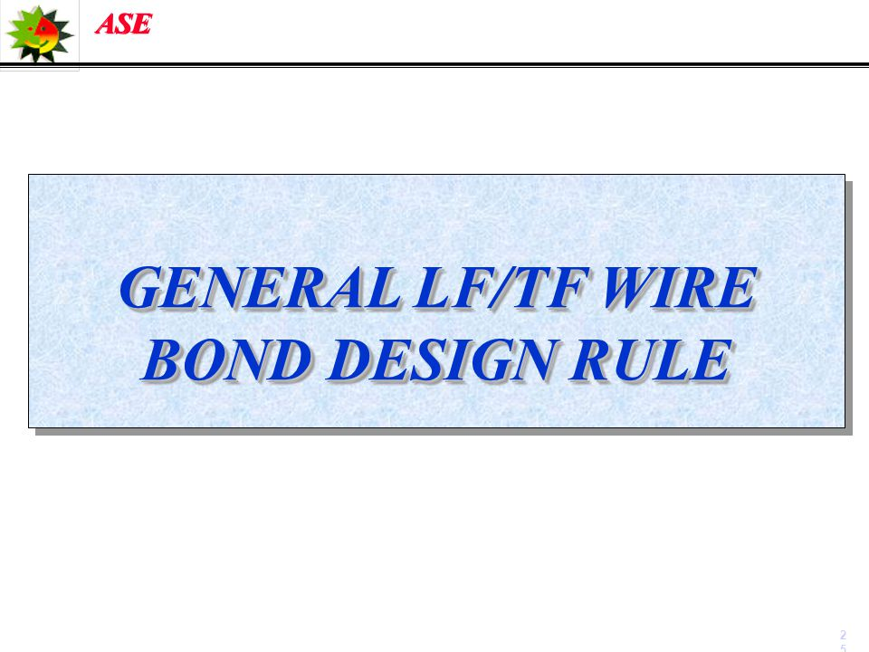 GENERAL LF/TF WIRE BOND DESIGN RULE