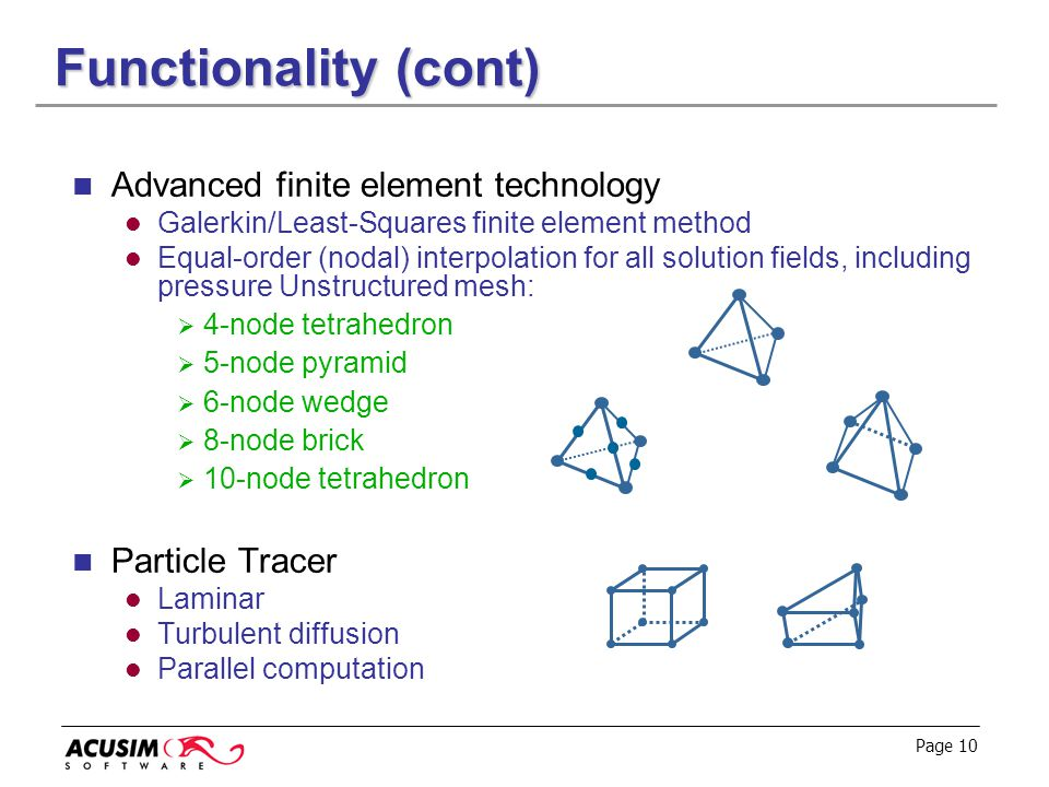 Functionality (cont) Advanced finite element technology