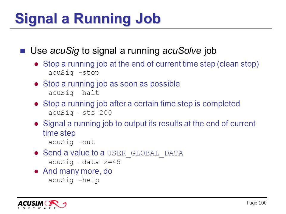 Signal a Running Job Use acuSig to signal a running acuSolve job
