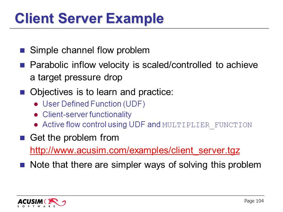 Client Server Example Simple channel flow problem