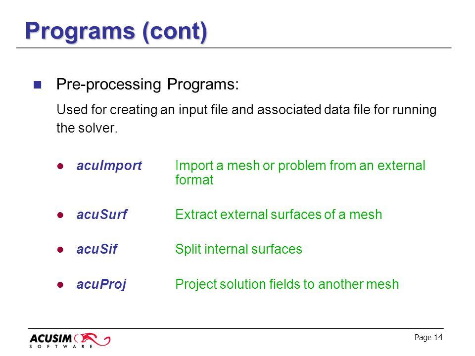 Programs (cont) Pre-processing Programs: