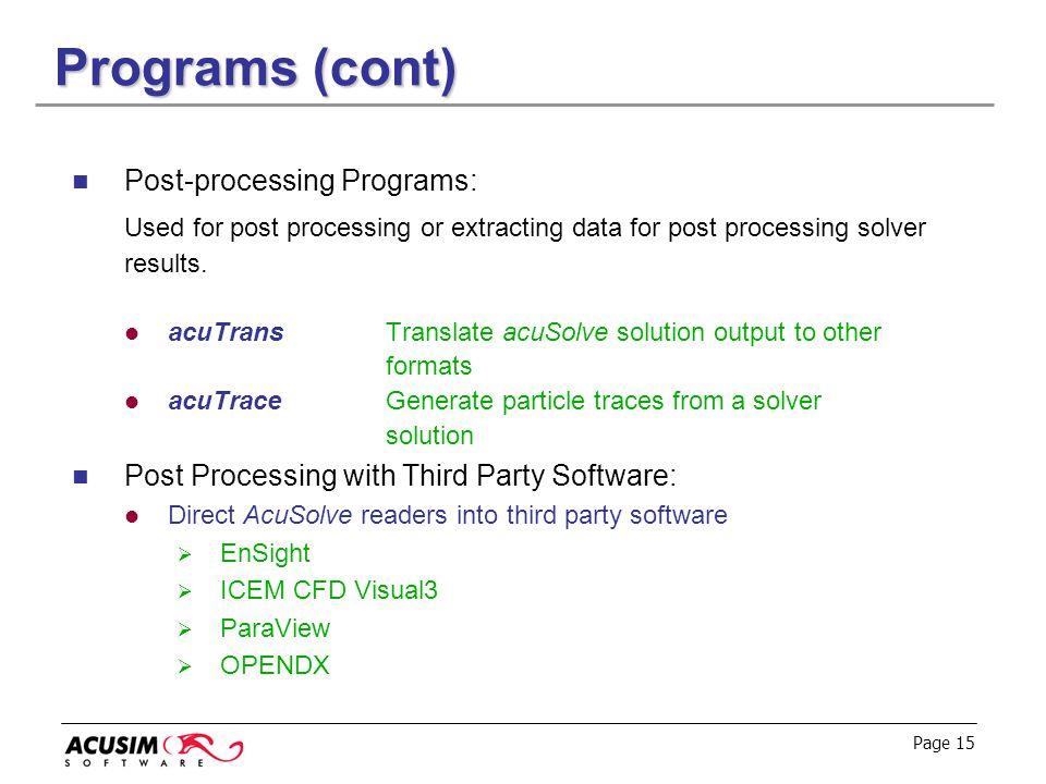 Programs (cont) Post-processing Programs: