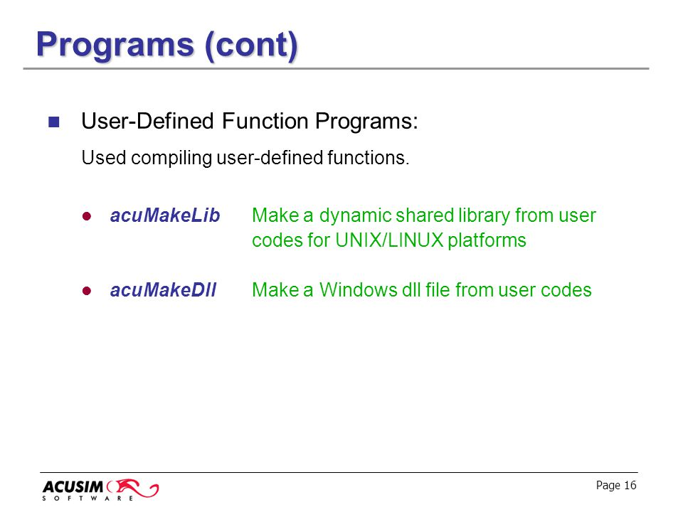 Programs (cont) User-Defined Function Programs: