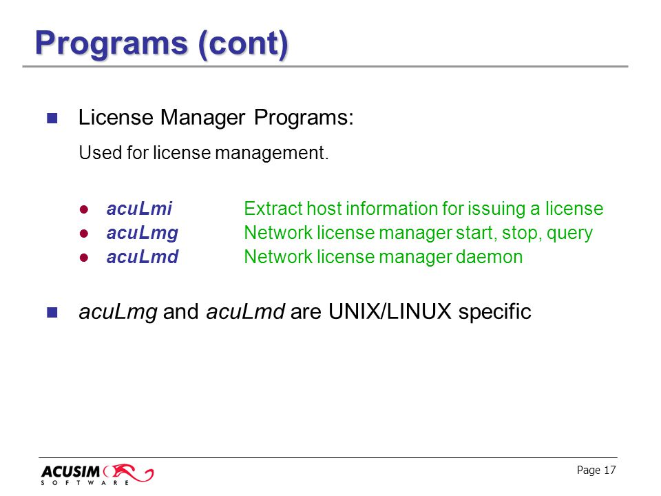 Programs (cont) License Manager Programs: Used for license management.