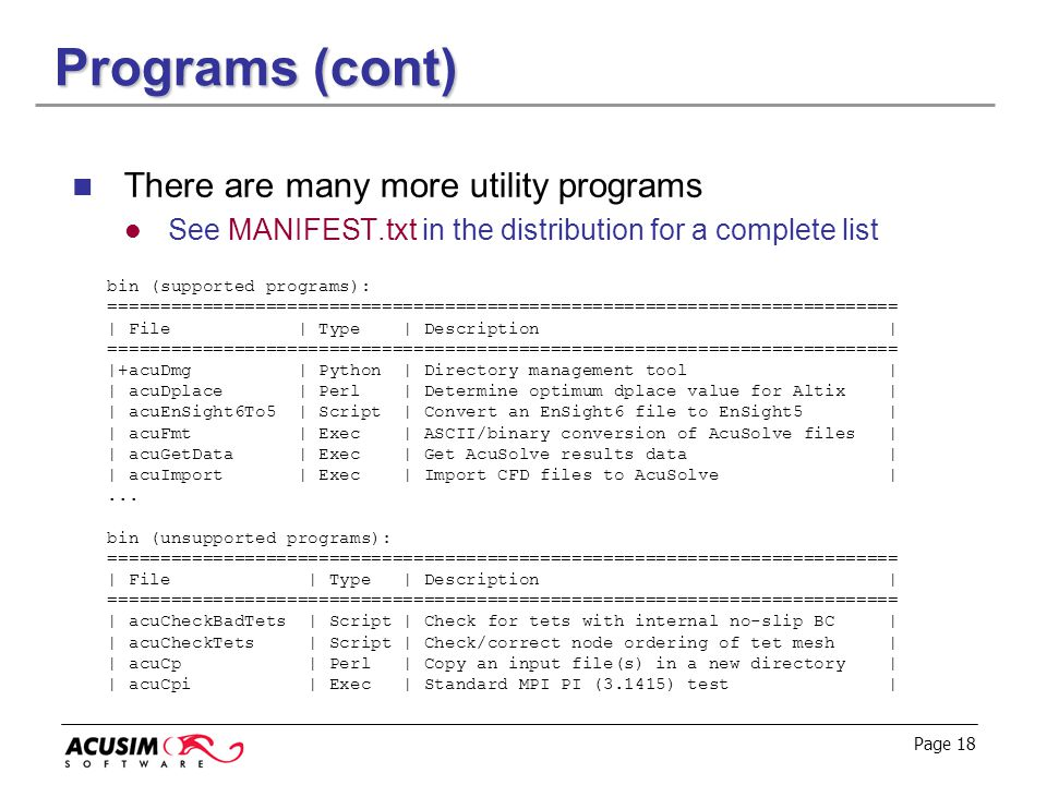 Programs (cont) There are many more utility programs