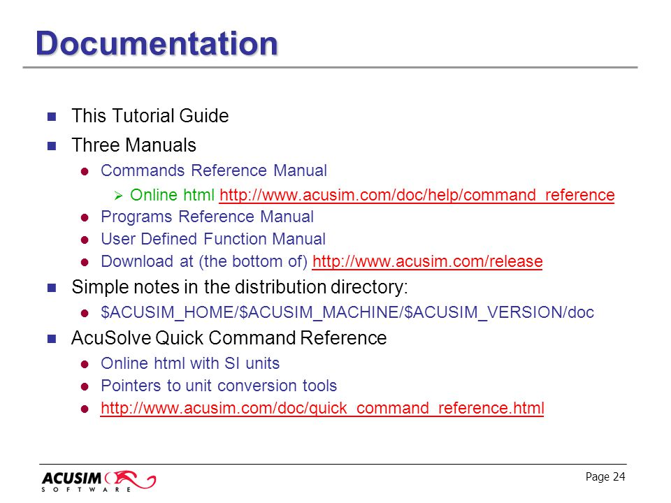 Documentation This Tutorial Guide Three Manuals
