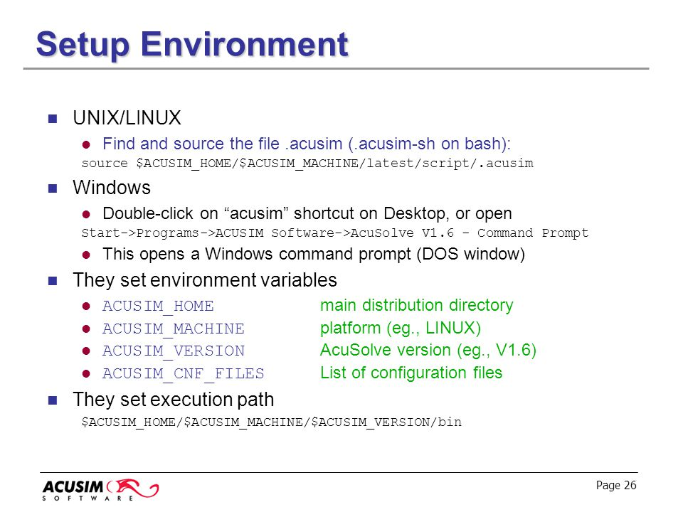 Setup Environment UNIX/LINUX Windows They set environment variables