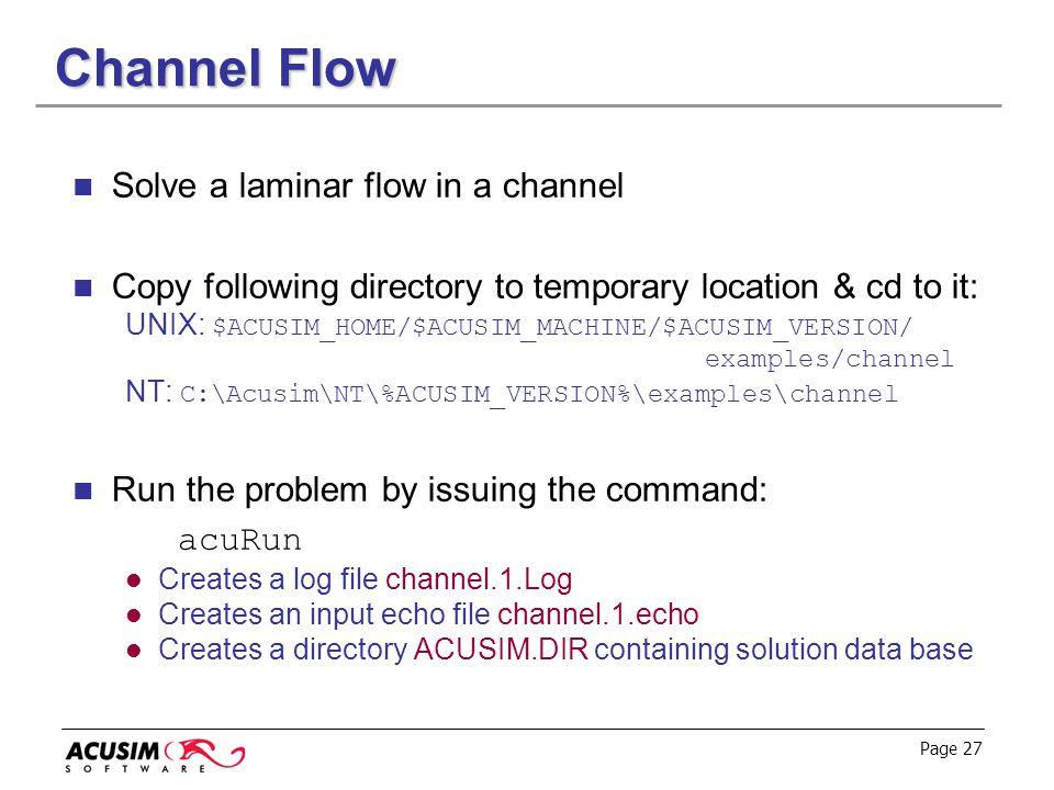 Channel Flow Solve a laminar flow in a channel