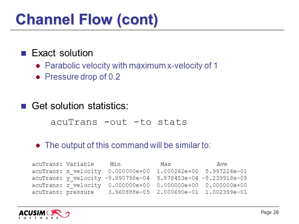 Channel Flow (cont) Exact solution Get solution statistics: