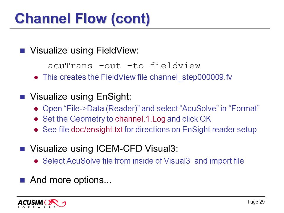 Channel Flow (cont) Visualize using FieldView: